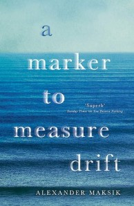 Alexander Maksik's 'A Marker to Measure Drift': a poetically powerful novel.