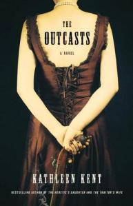Kathleen Kent's 'The Outcasts': taking the past into the present and beyond?