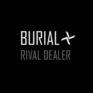 Burial's 'Rival Dealer': more mysterious, more magnificent